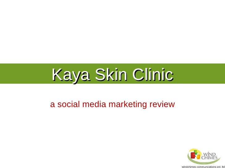 Case Study - Social Media Marketing for Kaya Skin Clinic by Windchimes Communications, A Social Media Agency