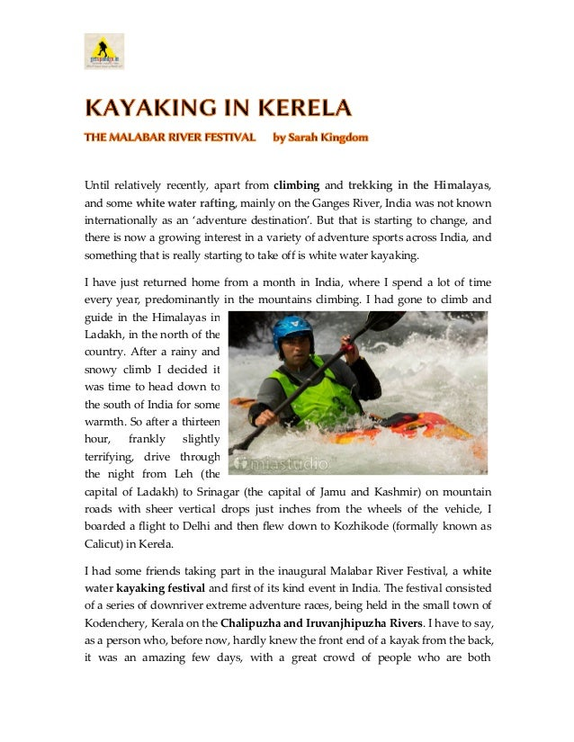 KAYAKING IN KERELA THE MALABAR RIVER FESTIVAL by Sarah Kingdom Until relatively recently, apart from climbing and trekking...
