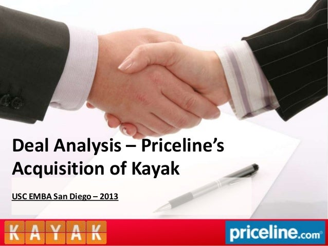 Deal Analysis – Priceline'sAcquisition of KayakUSC EMBA San Diego – 2013                              Your Logo