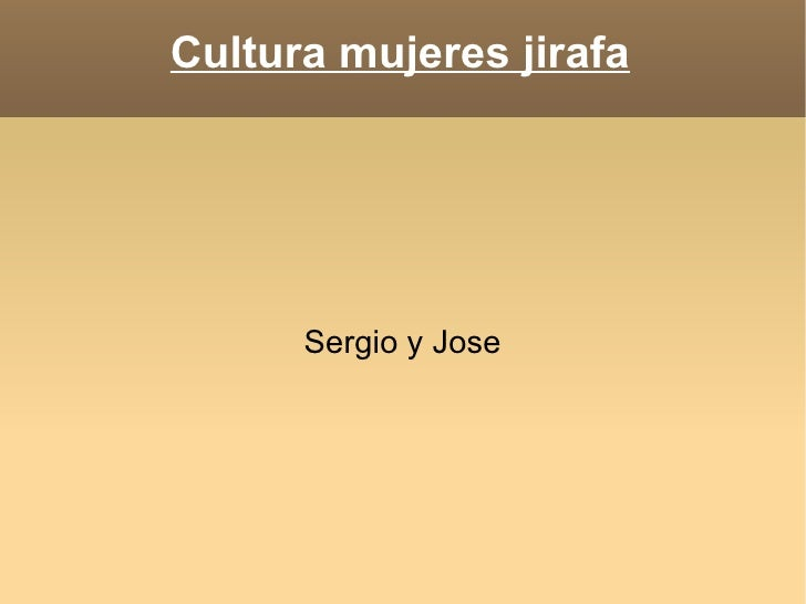 Cultura mujeres jirafa Sergio y Jose