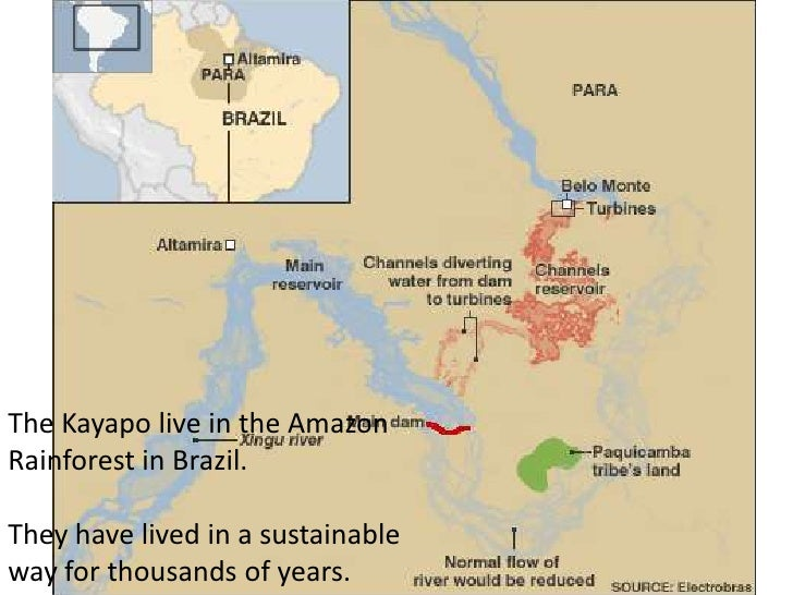 The Kayapo live in the Amazon Rainforest in Brazil. <br />They have lived in a sustainable way for thousands of years.<br />