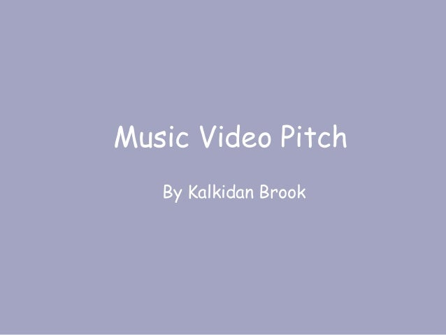 Music Video Pitch By Kalkidan Brook