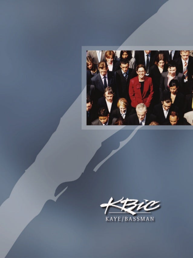 About Kaye/BassmanKaye/Bassman associates are uniquely diverse yet bond through a                             Founded in 1...