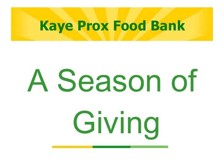 Kaye prox food bank a season of giving