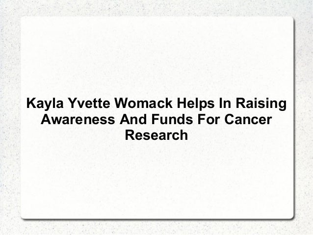 Kayla Yvette Womack Helps In Raising Awareness And Funds For Cancer Research