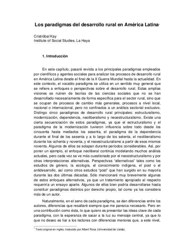 Los paradigmas del desarrollo rural en América Latina1 Cristróbal Kay Institute of Social Studies, La Haya 1. Introducción...