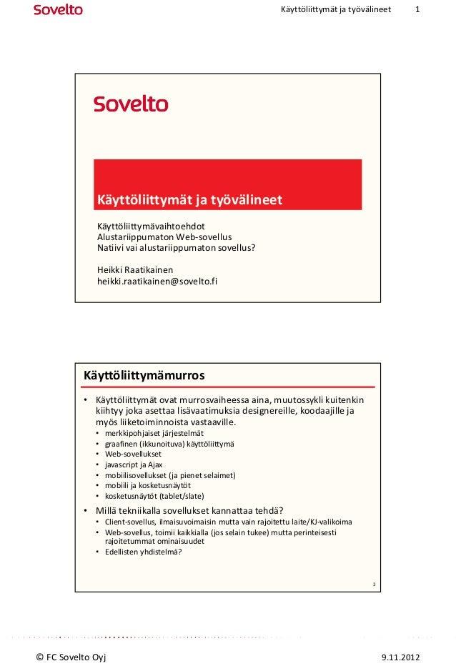 Käyttöliittymät ja työvälineet      1             Käyttöliittymät ja työvälineet             Käyttöliittymävaihtoehdot    ...
