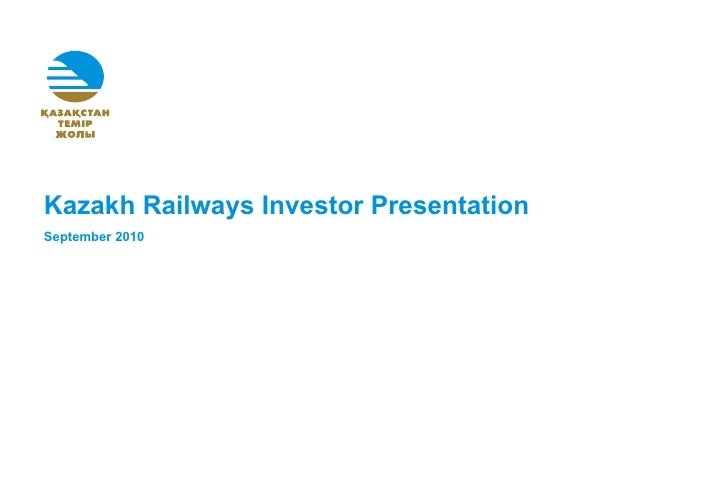 """Kazakh Railways Investor Presentation September 2010 To be eligible to view this document you either must be (i) a """"Qualif..."""