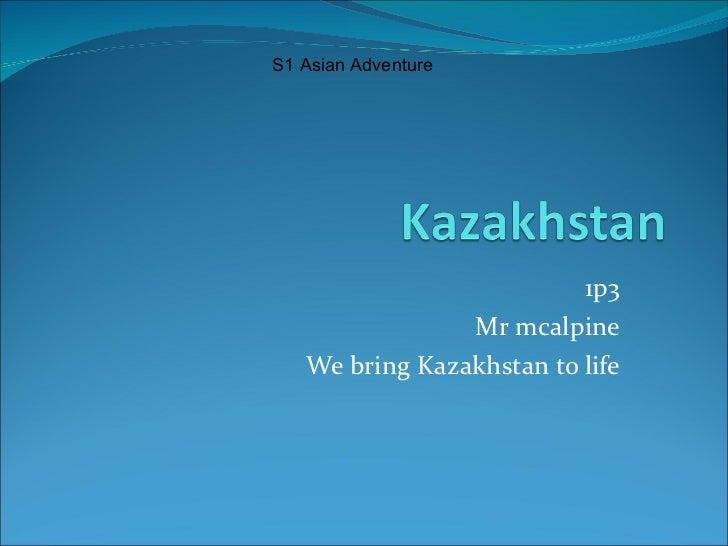 1p3 Mr mcalpine We bring Kazakhstan to life S1 Asian Adventure