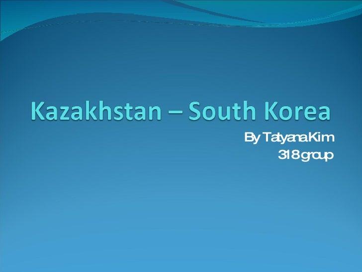 By Tatyana Kim 318 group