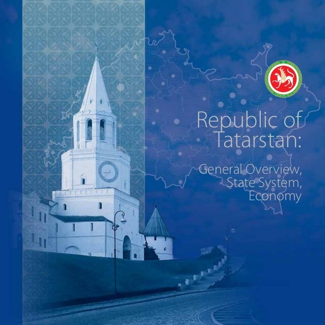 Republic of Tatarstan: General Overview, State System, Economy