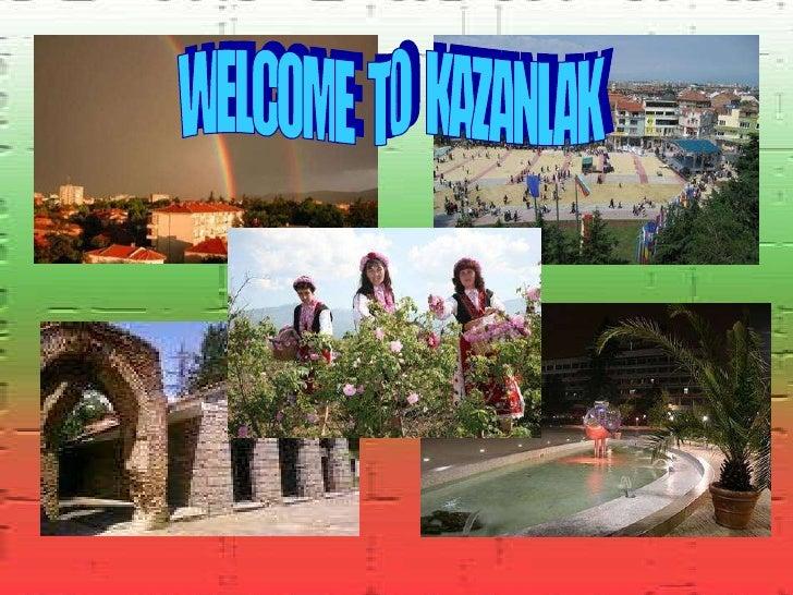 WELCOME  TO  KAZANLAK
