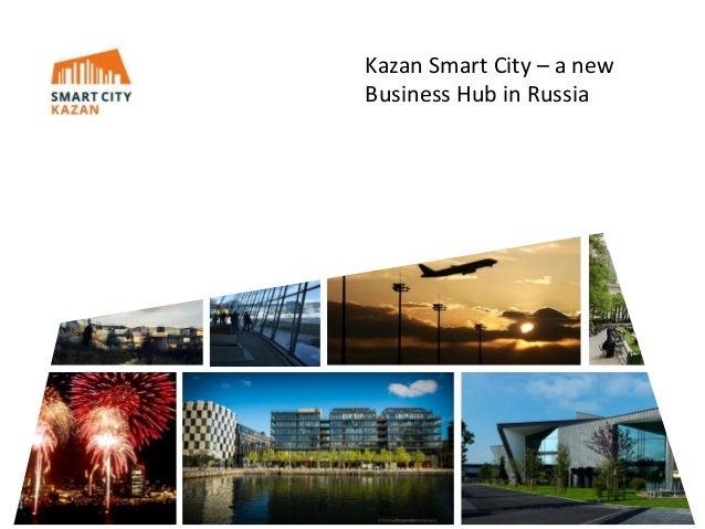 Kazan Smart City – a newBusiness Hub in Russia