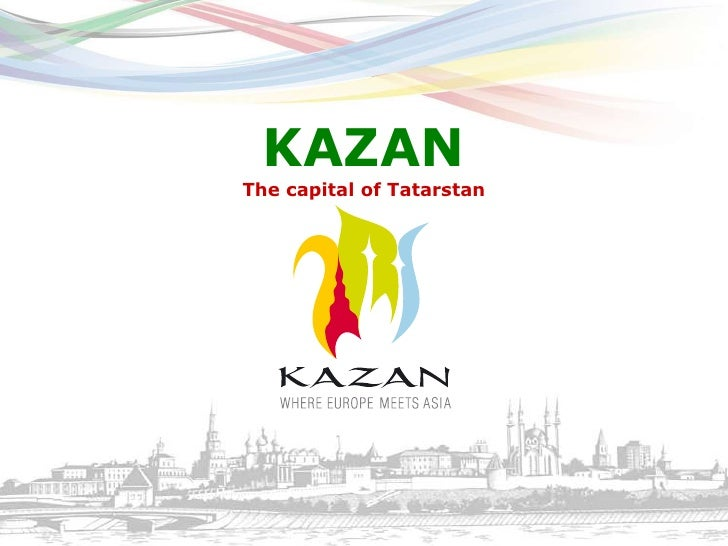 KAZANThe capital of Tatarstan