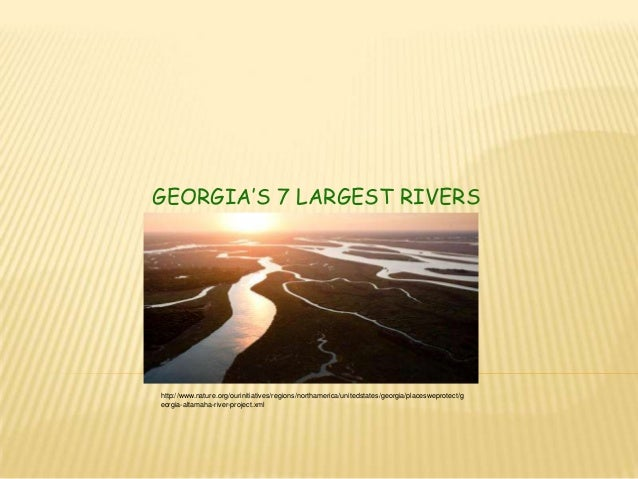 GEORGIA'S 7 LARGEST RIVERShttp://www.nature.org/ourinitiatives/regions/northamerica/unitedstates/georgia/placesweprotect/g...