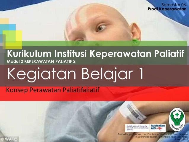 Konsep Perawatan Paliatifaliatif Semester 06 Badan Pengembangan dan Pemberdayaan Sumber Daya Manusia Pusat Pendidikan dan ...