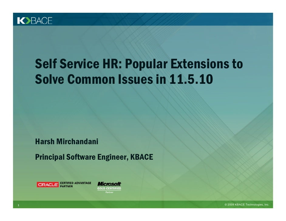Self Service HR: Popular Extensions to     Solve Common Issues in 11.5.10        Harsh Mirchandani     Principal Software ...