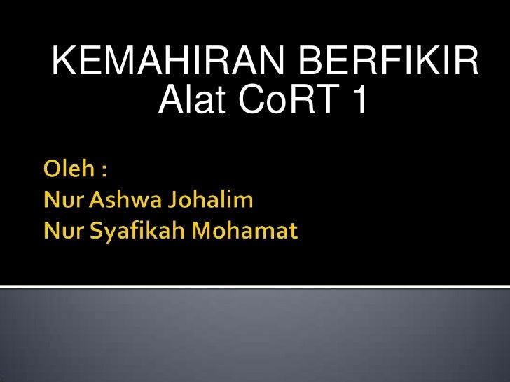 KEMAHIRAN BERFIKIR     Alat CoRT 1
