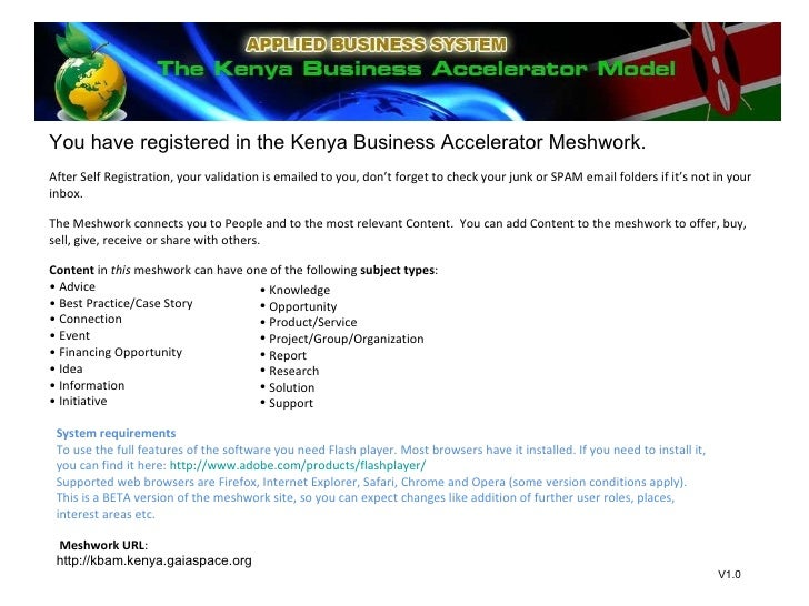 <ul><li>You have registered in the Kenya Business Accelerator Meshwork. </li></ul><ul><li>After Self Registration, your va...