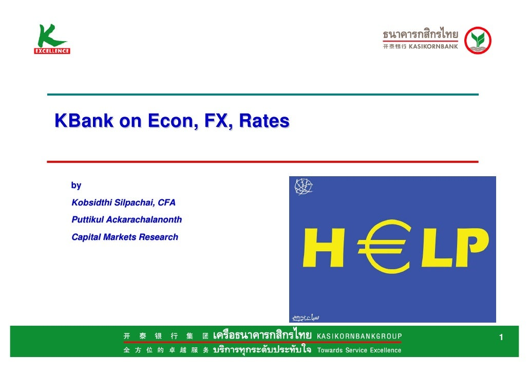 KBank on Econ, FX, Rates by Kobsidthi Silpachai, CFA Puttikul Ackarachalanonth Capital Markets Research                   ...