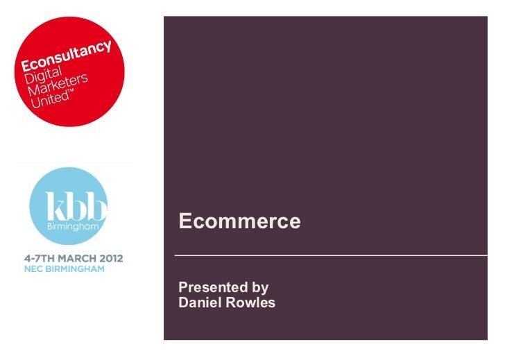 EcommercePresented byDaniel Rowles