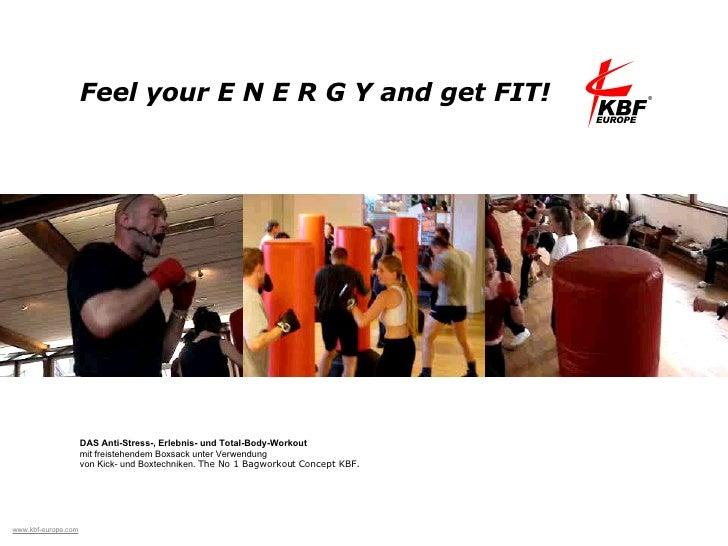 1 2 3 Feel your E N E R G Y and get FIT!  DAS Anti-Stress-, Erlebnis- und Total-Body-Workout   mit freistehendem Boxsack u...