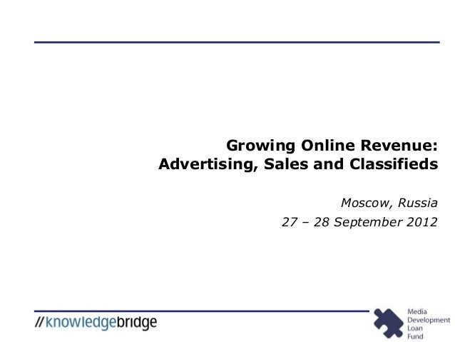 Growing Online Revenue: Advertising, Sales and Classifieds Moscow, Russia 27 – 28 September 2012
