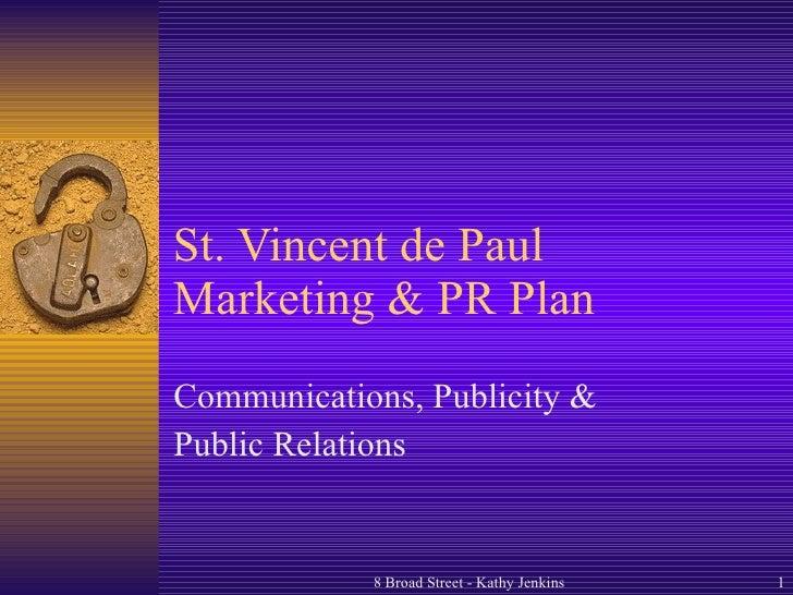 St. Vincent de Paul Marketing & PR Plan Communications, Publicity &  Public Relations