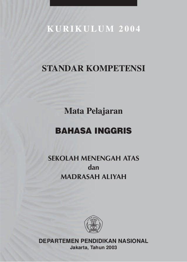 KURIKULUM 2004STANDAR KOMPETENSI      Mata Pelajaran    BAHASA INGGRIS  SEKOLAH MENENGAH ATAS           dan     MADRASAH A...