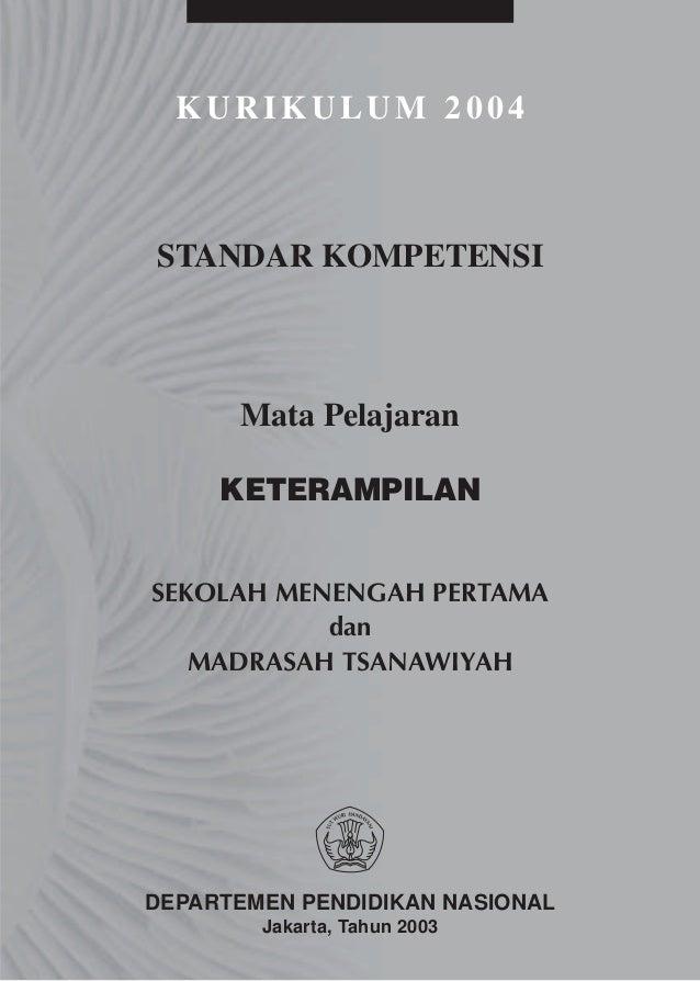 KURIKULUM 2004STANDAR KOMPETENSI      Mata Pelajaran     KETERAMPILANSEKOLAH MENENGAH PERTAMA           dan   MADRASAH TSA...