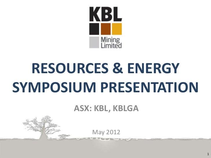 KBL Mining- Resources & Energy Symposium 2012