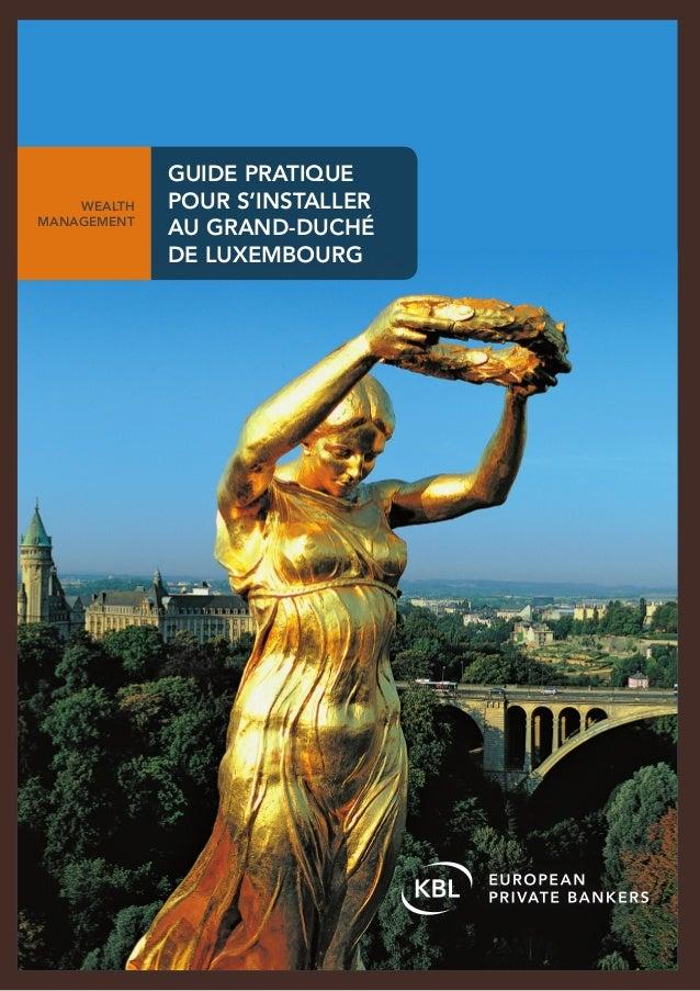 Guide pratique    wealth   pour s'installermanagement             au Grand-Duché             de luxembourg