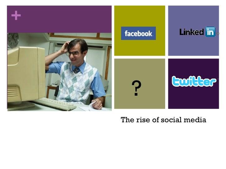 The rise of social media ?