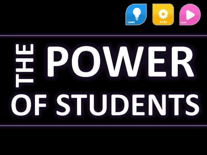 Power<br />The<br />Of Students<br />