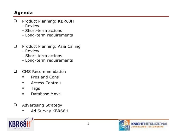 Agenda  <ul><li>Product Planning: KBR68H - Review - Short-term actions - Long-term requirements </li></ul><ul><li>Product ...