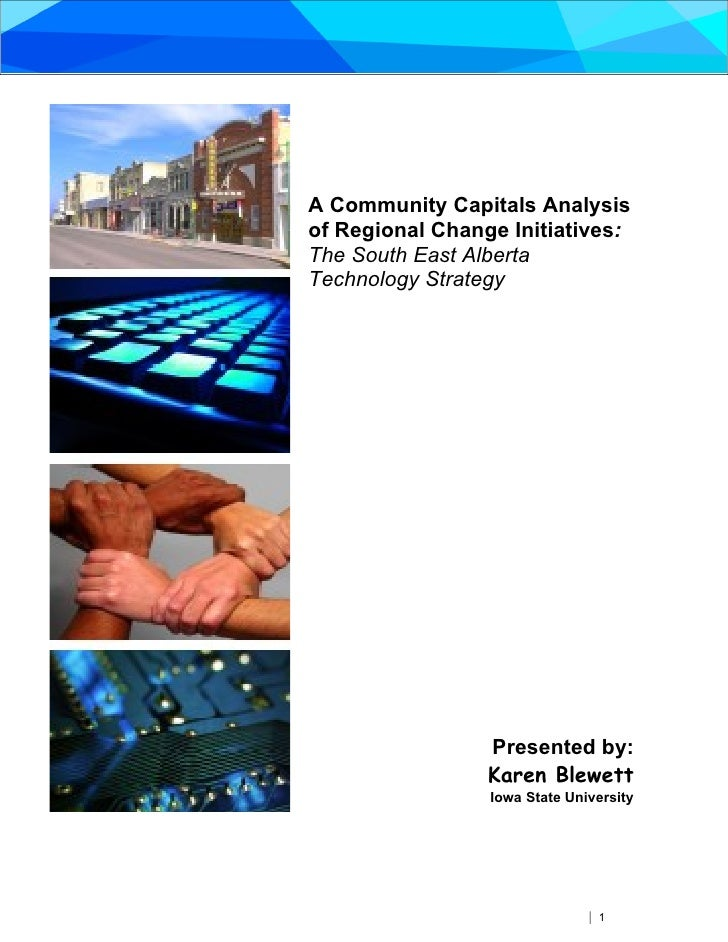 A Community Capitals Analysis of Regional Change Initiatives: The South East Alberta Technology Strategy                  ...