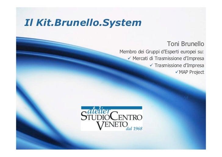 Il Kit.Brunello.System                                      Toni Brunello                 Membro dei Gruppi d'Esperti euro...