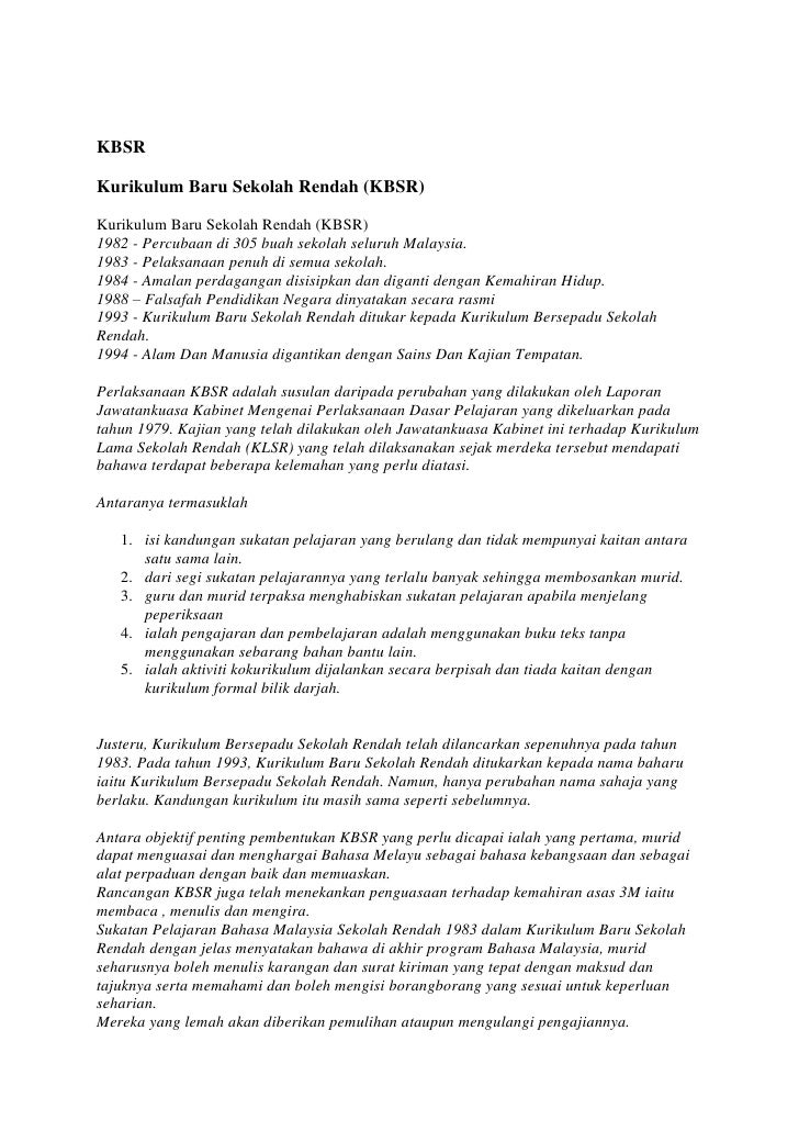 KBSRKurikulum Baru Sekolah Rendah (KBSR)Kurikulum Baru Sekolah Rendah (KBSR)1982 - Percubaan di 305 buah sekolah seluruh M...