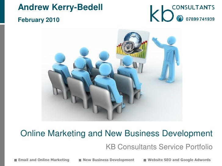 Andrew Kerry-Bedell   February 2010        Online Marketing and New Business Development                                  ...