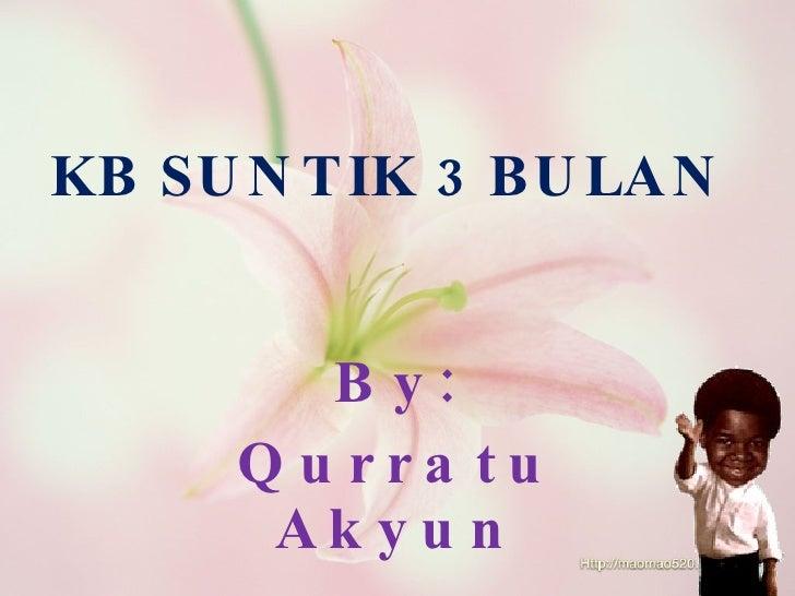 KB SUNTIK 3 BULAN By: Qurratu Akyun