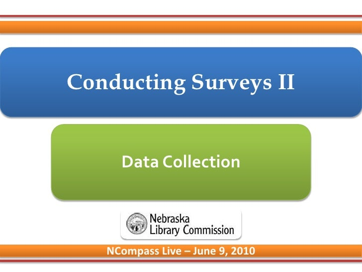 Conducting Surveys II<br />Data Collection<br />NCompass Live – June 9, 2010<br />
