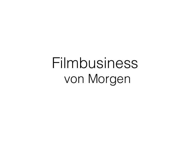 Filmbusiness von Morgen
