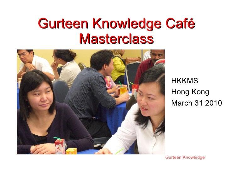 Gurteen Knowledge Café Masterclass HKKMS Hong Kong March 31 2010