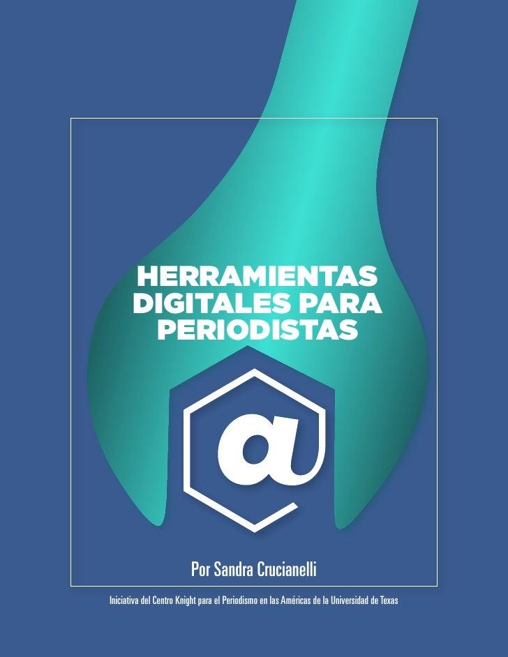 Herramientas       Digitales para        Periodistas                         Por Sandra CrucianelliIniciativa del Centro K...