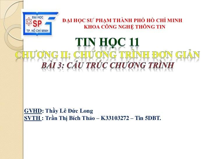 Trần Thị Bích Thảo-K33103272- Bài 3 cấu trúc chương trình