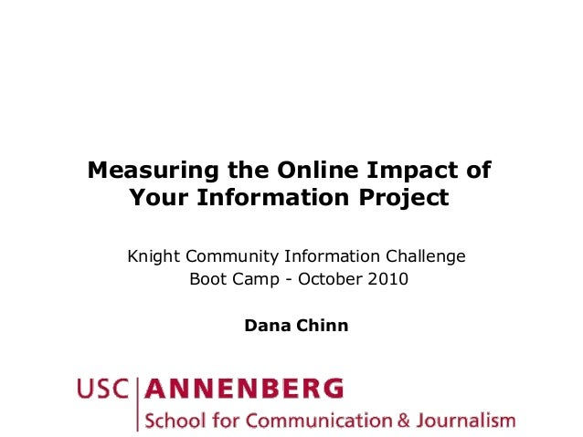 Measuring the Online Impact of Your Information Project Knight Community Information Challenge Boot Camp - October 2010 Da...
