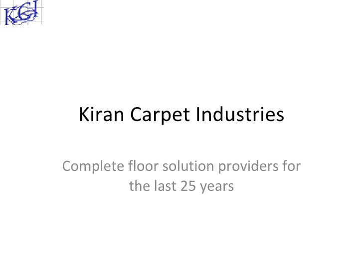 Kiran Carpet Industries Complete floor solution providers for the last 25 years