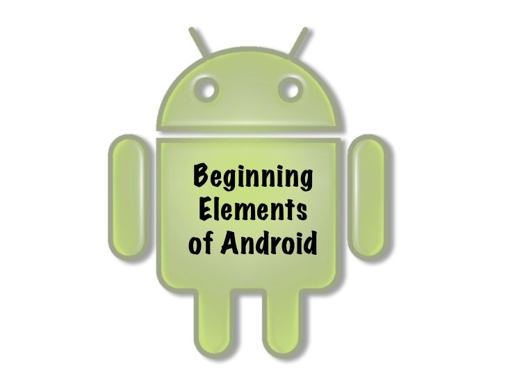 Beginning Elementsof Android