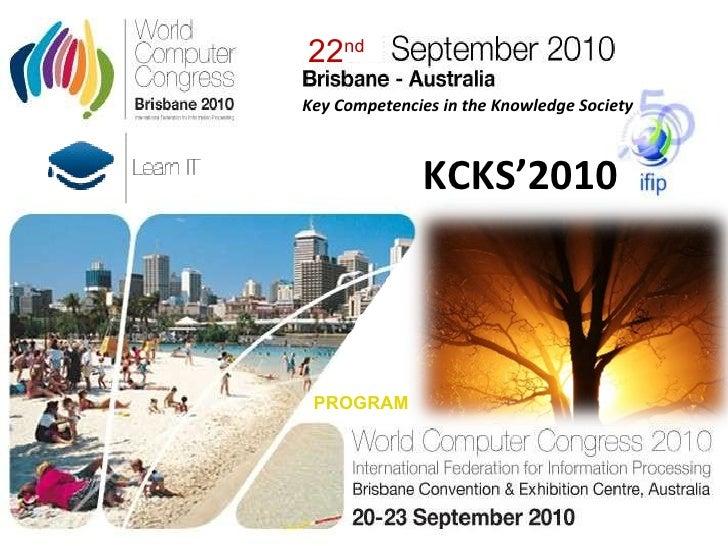 Key Competenc i es in the Knowledge Society  22 nd PROGRAM KCKS'2010