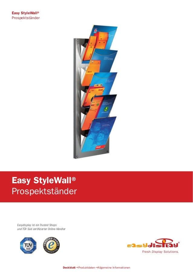 Easydisplay ist ein Trusted Shops und TÜV Süd zertifizierter Online-Händler Easy StyleWall® Prospektständer DeckblattProd...
